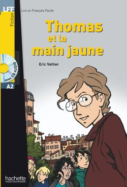 Thomas et la main jaune + CD audio (Vattier) - Niveau A2