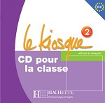 Le Kiosque Niveau 2 CD audio classe (x2)