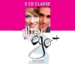 Alter Ego + - Niveau 3 - CD audio classe (x3)