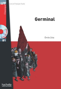 Niveau B1 - Germinal + CD audio MP3 (Zola)